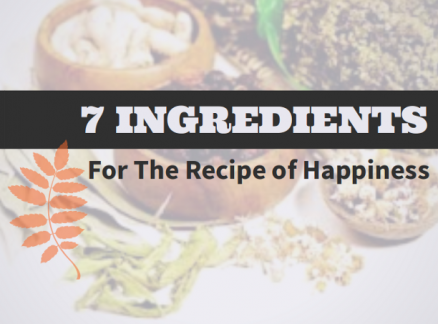 Seven Ingredients for the Recipe of Happiness