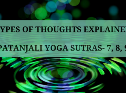Types of Thoughts Explained. Patanjali Yoga Sutras- 7,8,9