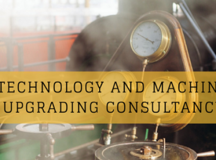 Technology and Machine Upgrading Consultancy