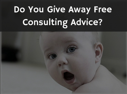 Using Free Consultancy as a Bait to Convert Customers.. NEVER DO IT!!!