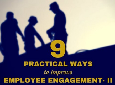 9 Practical ways to Improve Employee Engagement — II