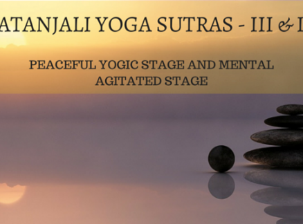 Peaceful Yogic Stage and Mental Agitated Stage Patanjali Yoga Sutra- 3 & 4