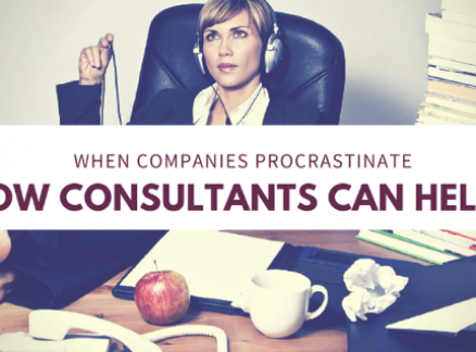 When Companies Procrastinate.. How Consultants can Help?