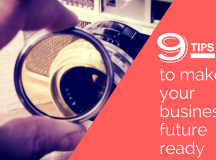 9 Tips to Make Your Business Future Ready
