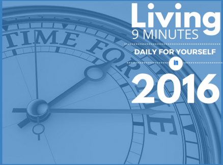 Living 9 Minutes Daily for Yourself in 2016