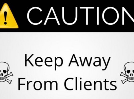 Keep Away from Clients for a Successful Consulting Business! IT IS TRUE!!