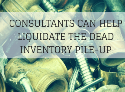 Consultants Can Help Liquidate the Dead Inventory Pile Up