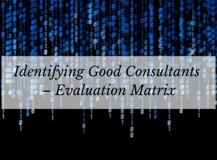 Identifying Good Consultants — Evaluation Matrix