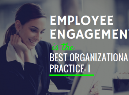 Employee Engagement is the Best Organizational Practice — I