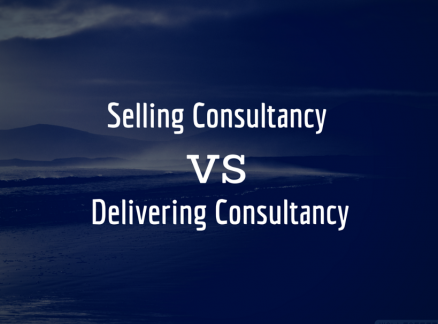 Selling Consultancy Services vs Delivering Consultancy Services