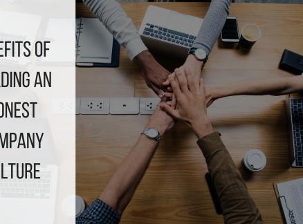 Benefits of Building an Honest Company Culture