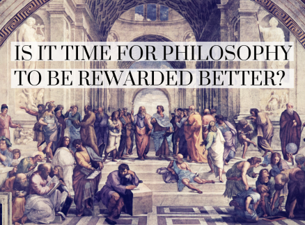 Is It Time for Philosophy to Be Rewarded Better?