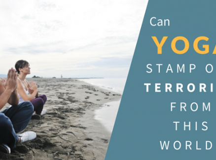 Can Yoga Stamp out Terrorism from this World?