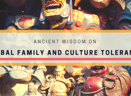 Ancient Wisdom on Global Family and Culture Tolerance