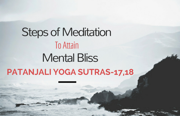 Steps Of Meditation To Attain Mental Bliss Patanjali Yoga Sutras 17 18 Anand Damani