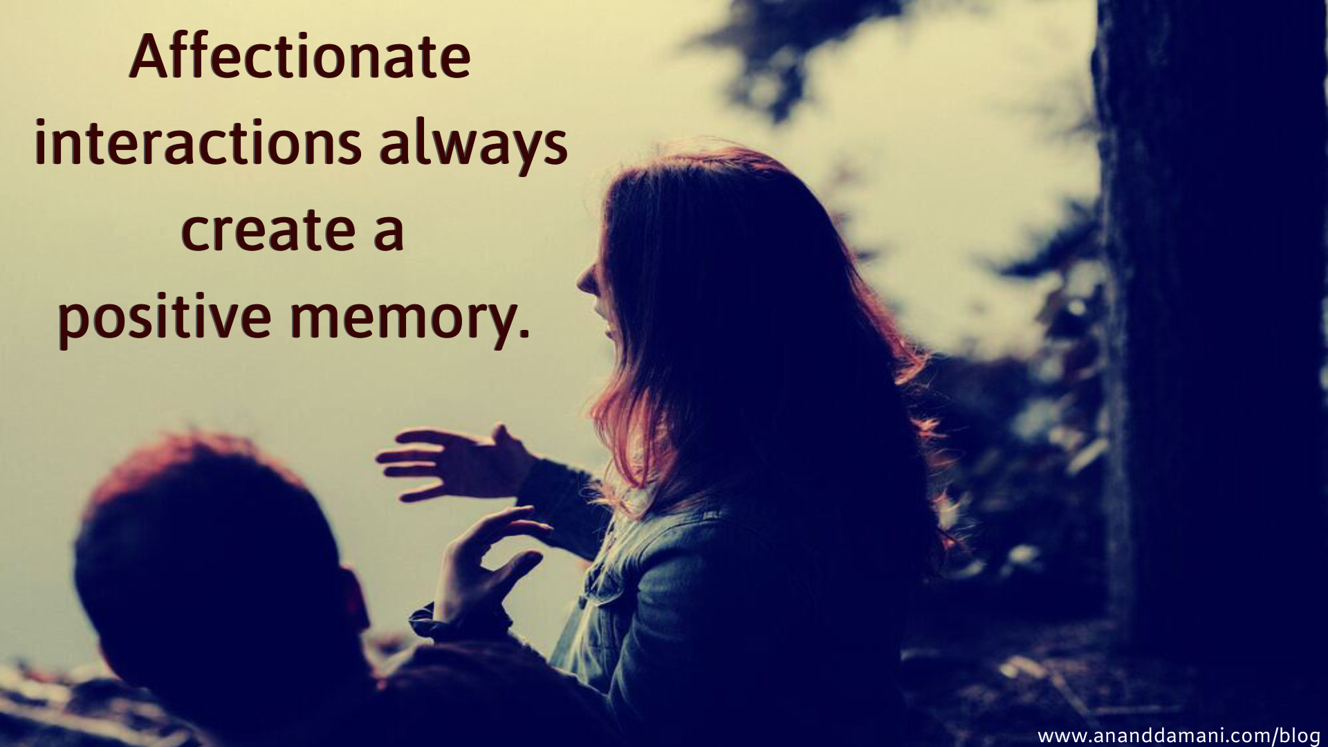 Affectionate interactions and positive memories